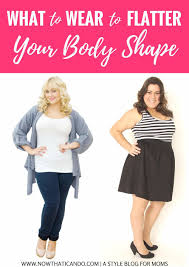 real moms ask what to wear to flatter your body shape u2014 now that
