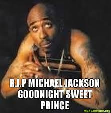 Jackson Meme - r i p michael jackson goodnight sweet prince make a meme