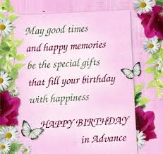 advance birthday wishes for friends and family happy birthday