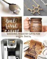 best gifts for wedding registry 19 things coffee need on their wedding registry