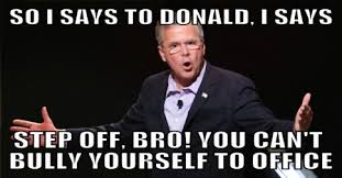 Meme Insults - news meme on twitter jeb bush tries using donald trump style