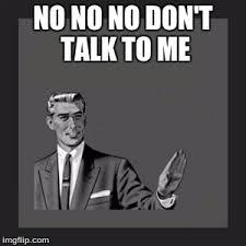 Don T Talk To Me Meme - kill yourself guy meme imgflip