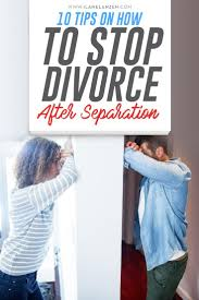 best 25 marriage separation ideas on pinterest separation 10 tips on how to stop divorce after separation