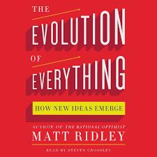 the evolution of everything how new ideas emerge matt ridley