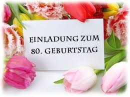 einladungsspr che zum 80 geburtstag eine kreative einladung zum 80 geburtstag