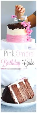 how to your birthday cake pink ombre birthday cake neuroticmommy
