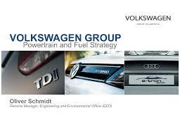 volkswagen group powertrain and fuel strategy oliver schmidt