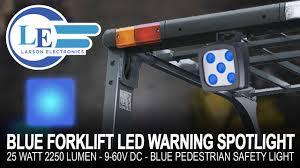 blue warning lights on forklifts blue forklift led warning spotlight 25 watt 2250 lumen 9 60v dc