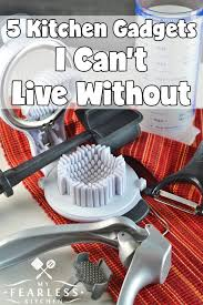 5 kitchen gadgets i can u0027t live without my fearless kitchen