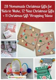 28 homemade christmas gifts for kids to make 12 new christmas