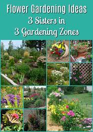 Different Garden Ideas Flower Gardening Ideas 3 In 3 Gardening Zones Gingham