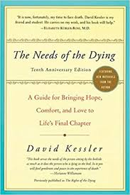 Words Of Comfort For A Friend With A Dying Parent The Needs Of The Dying A Guide For Bringing Hope Comfort And