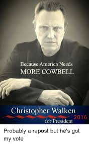 Christopher Walken Cowbell Meme - 25 best memes about christopher walken christopher walken memes