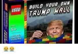 Build Your Own Meme - lego ago 5 lego build your own trump wall build your dan