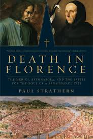Bonfire Of The Vanities Sparknotes Death In Florence The Medici Savonarola And The Battle For The