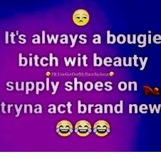 Meme Beauty Supply - it s always a bougie bitch wit beauty supply shoes on tryna act