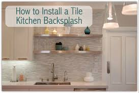 how to install a kitchen backsplash 28 images how to install a