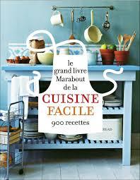 livre cuisine le grand livre marabout de la cuisine facile livre