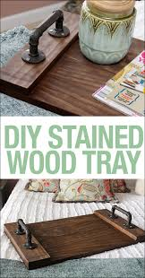 Diy Simple Wood Desk by Diy Stained Wood Tray Wood Tray Super Simple And Trays