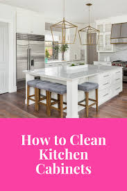 how to clean the kitchen cabinets how to clean kitchen cabinets pink solution