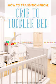 How To Convert Crib Into Toddler Bed A Fool Proof Formula To Easily Transition To Toddler Bed