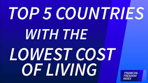 Top 5 Countries With The Lowest Cost Of Living 2014 15