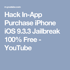 hack in app purchase iphone ios 9 3 3 jailbreak 100 free