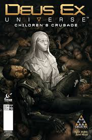 deus ex universe children u0027s crusade issue 3 deus ex wiki