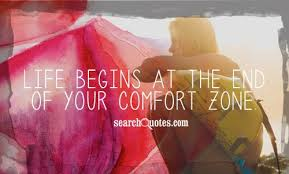 Life Begins When You Step Out Of Your Comfort Zone Life Begins At The End Of Your Comfort Zone Picture Quotes