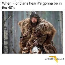 Florida Winter Meme - florida renaissance on twitter floridians be like cold