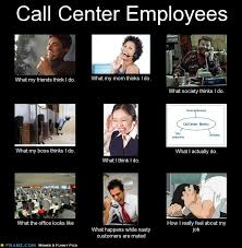 Memes Centre - call center employees meme generator what i do things to