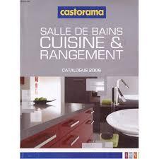 catalogue castorama cuisine castorama salle de bain cuisine et rangement 2006 de collectif