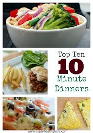 top 10 ideas for 10 minute dinners healthy ideas for