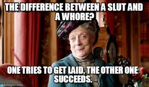 Meme Whore - the difference between a slut and a whore on memegen