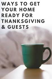 ways to get your home ready for thanksgiving guests spark