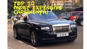 bentley kenya top 10 most expensive cars kenya youtube