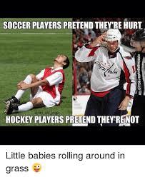 Soccer Hockey Meme - soccer players pretend they re hurt anhi ref logic hockey players