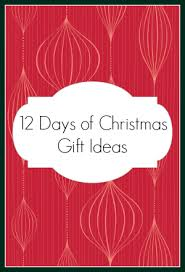 want to gift the 12 days of christmas great ideas for each day