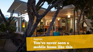 Can You Design Your Own Modular Home An L A Designer Bought A Trailer Park Home In Ojai And Tricked It