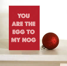 funny christmas card you are the egg to my nog foodie card