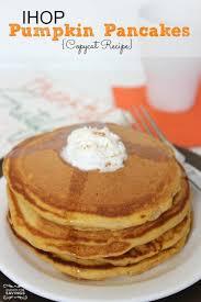 Ihop Thanksgiving Ihop Pumpkin Pancakes Copycat Recipe
