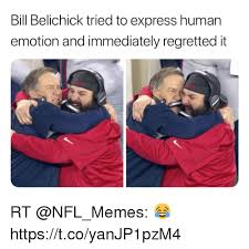 Bill Belichick Memes - bill belichick tried to express human emotion and immediately