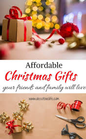 affordable christmas gifts your friends and family will love
