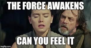 I Feel It Meme - the force awakens can you feel it meme