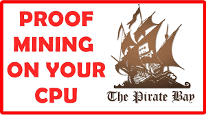 proof the pirate bay mining crypto currency using your cpu live