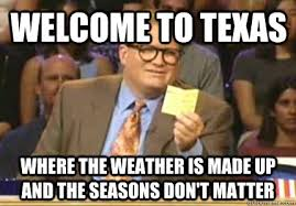 Meanwhile In Texas Meme - meanwhile in texas having a wonderful time