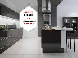 Ergonomic Kitchen Design An Ergonomic Kitchen 5 Tips And Easy How To