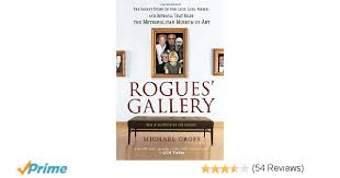 rogues u0027 gallery the secret story of the lust lies greed and