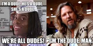 The Dude Meme - im the dude memes quickmeme
