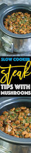 slow cooker steak tips with mushrooms recipe slow cooker steak